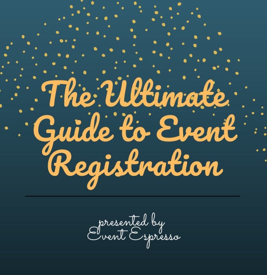 Ultimate Guide To Event Registration