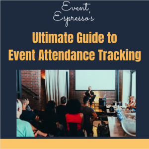 The Ultimate Guide to Event Attendance Tracking