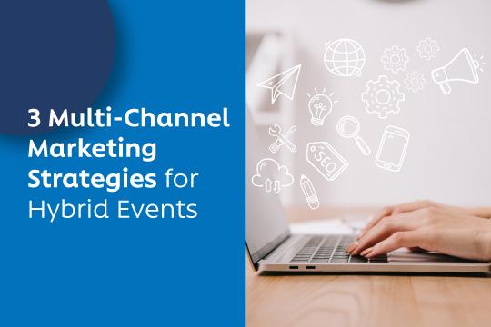 3 multi-channel marketing strategies hybrid events